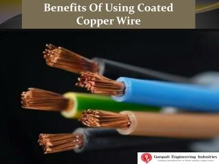 Benefits of Using Coated Copper Wire