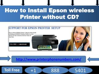 How to Install Epson wireless Printer without CD? 1-888-678-5401