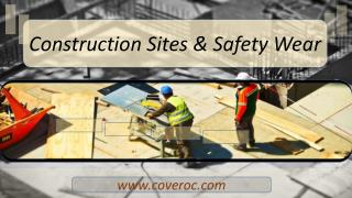 Construction sites and safety wear