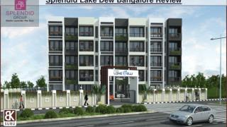 Splendid group builder lake dew Bangalore reviews