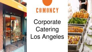 Corporate Catering Los Angeles at Comoncy