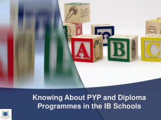 Knowing About PYP and Diploma Programmes in the IB Schools