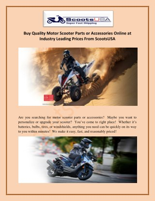 Buy Quality Motor Scooter Parts or Accessories Online at Industry Leading Prices From ScootsUSA