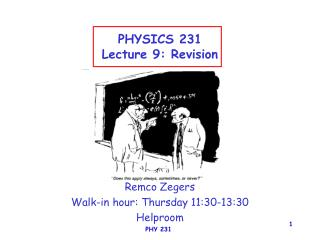 PHYSICS 231 Lecture 9: Revision