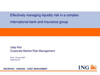 Effectively managing liquidity risk in a complex international bank and insurance group