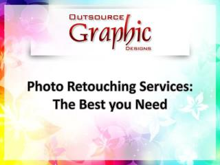 Photo Retouching Services: The Best You Need