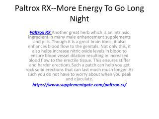 Paltrox RX--Increased Staying Power