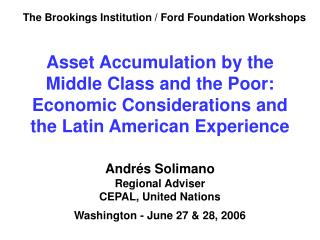 Andrés Solimano Regional Adviser CEPAL, United Nations Washington - June 27 & 28, 2006