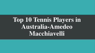 Top 10 Tennis Players in Australia-Amedeo Macchiavelli