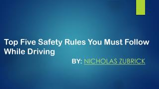 Safety Rules You Must Follow While Driving by Nicholas Zubrick