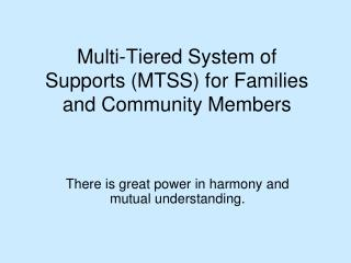 Multi-Tiered System of Supports MTSS for Families and Community Members