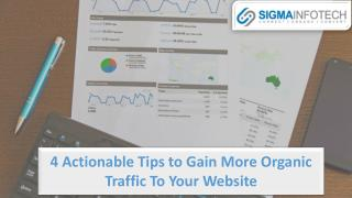 4 Actionable tips to gain more organic traffic to your website