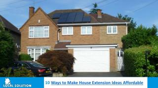 10 Ways to Make House Extension Ideas Affordable