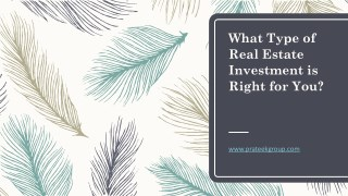 What Type of Real Estate Investment is Right for You?