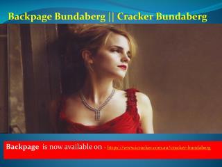 Backpage Bundaberg || Cracker Bundaberg