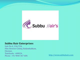 Best Indian Human Hair in Chennai - Subbuhair