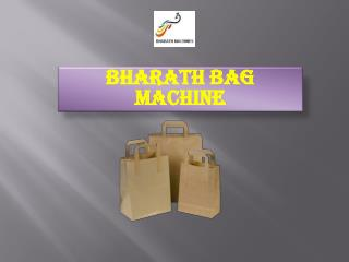 Paper Bag Making Machine - Bharath Bag Machine