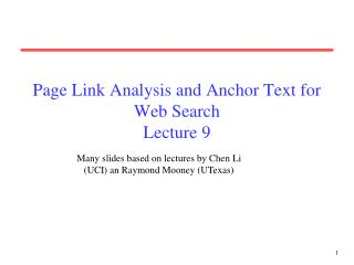 Page Link Analysis and Anchor Text for Web Search Lecture 9