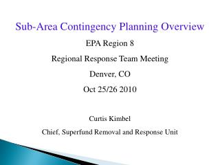 Sub-Area Contingency Planning Overview EPA Region 8  Regional Response Team Meeting Denver, CO  Oct 25/26 2010 Curtis Ki
