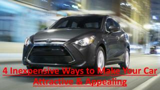 4 Inexpensive Ways to Make Your Car Attractive & Appealing