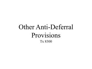 Other Anti-Deferral Provisions Tx 8300