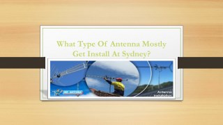 What type of antenna mostly get install at Sydney?