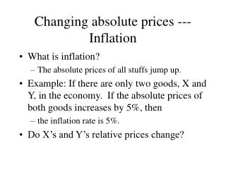 Changing absolute prices ---Inflation