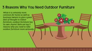 3 Reasons Why You Need outdoor Furniture