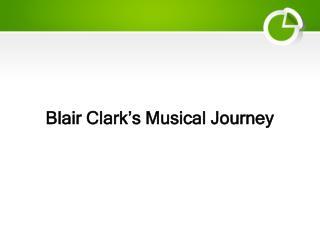 Blair Clark's Musical Journey