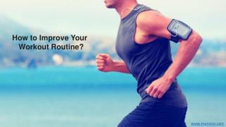 How To Improve Your Workout Routine | Monviso