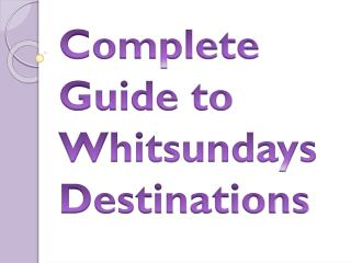 Complete Guide to Whitsundays Destinations