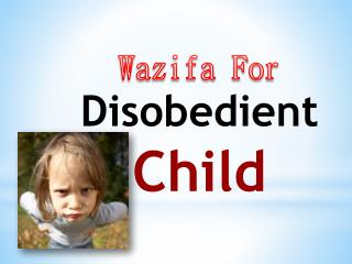 Wazifa for disobedient child