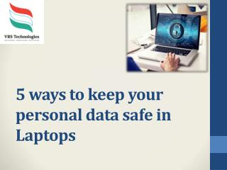 5 ways to keep your personal data safe in laptops