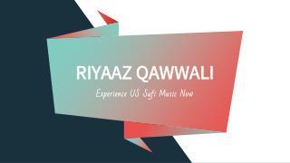 Gala Entertainment with Riyaaz Qawwali Group