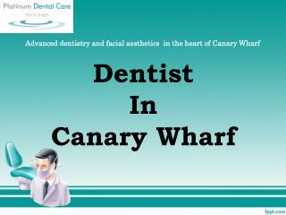 Dentist In Canary Wharf