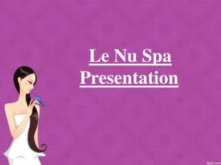 Le Nu Spa Massage Therapy & Facial Spa in Cary
