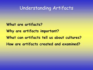 Understanding Artifacts