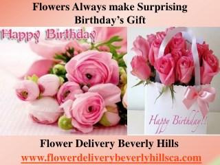 Flowers Always make Surprising Birthday's Gift