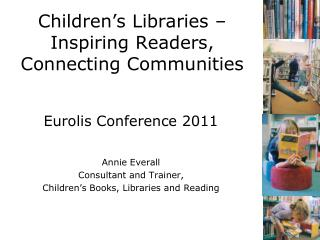 Children's Libraries – Inspiring Readers, Connecting Communities