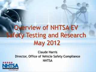 Claude Harris Director, Office of Vehicle Safety Compliance NHTSA