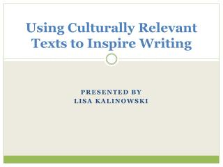 Using Culturally Relevant Texts to Inspire Writing