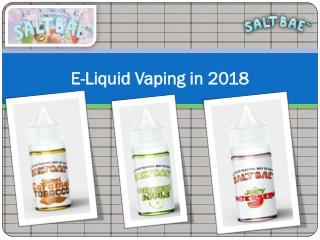 E-Liquid Vaping in 2018