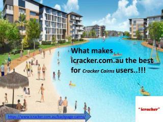 Cracker Cairns |Backpage Cairns | icracker