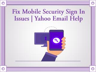 Fix Mobile Security Sign In Issues with Yahoo Email Help