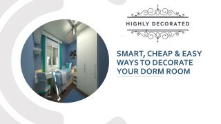 Smart, Cheap & Easy Ways to Decorate Your Dorm Room