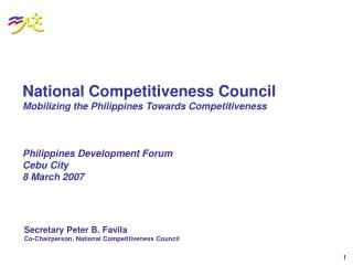 National Competitiveness Council Mobilizing the Philippines Towards Competitiveness Philippines Development Forum Cebu C