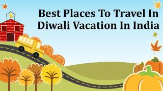 Best Places To Travel In Diwali Vacation In India