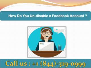 How Do You Un-disable a Facebook Account ? Call At 1-844-319-0999