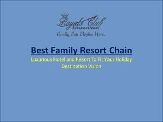 Best Family Resort Chain