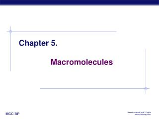 Chapter 5.    Macromolecules